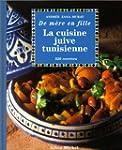 La Cuisine juive tunisienne: De m�re...