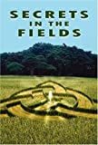 Secrets in the Fields (1890109800) by Roger T. Burbridge