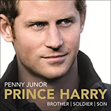 Prince Harry: Brother, Soldier, Son (       UNABRIDGED) by Penny Junor Narrated by Penny Junor