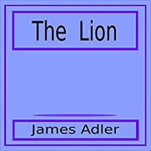 The Lion Audiobook by James Adler Narrated by James Adler