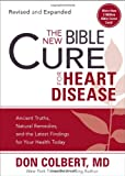 The New Bible Cure for Heart Disease: Ancient Truths, Natural Remedies, and the Latest Findings for Your Health Today (New Bible Cure (Siloam))