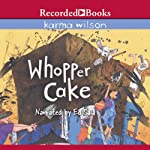 Whopper Cake | Karma Wilson