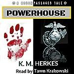 Powerhouse: Rough Passages, Book 2 | K. M. Herkes