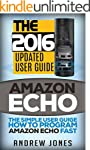 Amazon Echo: The Simple User Guide Ho...