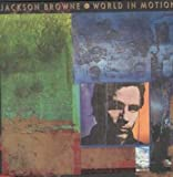Jackson Browne WORLD IN MOTION LP (VINYL ALBUM) GERMAN ELEKTRA 1989
