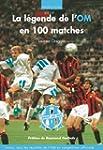 La l�gende de l'OM en 100 matches