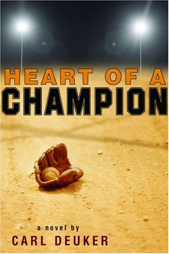 heart of a champion carl deuker This compelling tale of baseball and friendship, pw said, ``hits a home run'' with its ``action worthy of the sports page'' ages 12-up (may.