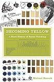 """Michael Kevaak, """"Becoming Yellow: A Short History of Racial Thinking"""" (Princeton UP, 2011)"""