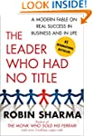 The Leader Who Had No Title: A Modern...