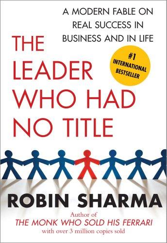 Robin Sharma - The Leader Who Had No Title