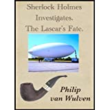 Sherlock Holmes Investigates. The Lascar's Fate.by Philip van Wulven