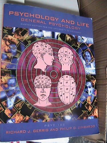 PSYCHOLOGY AND LIFE~~CUSTOM EDITION FOR THE UNIVERSITY OF DELAWARE (GENERAL PSYCHOLOGY)