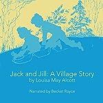Jack and Jill: A Village Story | Louisa May Alcott