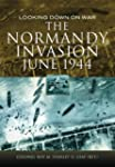 The Normandy Invasion, June 1944: Loo...