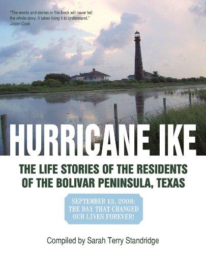 Huracán Ike: Las historias de vida de los habitantes de la península de Bolívar, Texas, 13 de septiembre de 2008: el día que cambió nuestras vidas para siempre