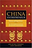 img - for China Entrepreneur: Voices of Experience from 40 International Business Pioneers book / textbook / text book