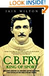 CB Fry: King Of Sport - England's Gre...