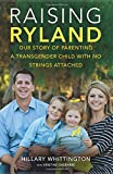 img - for Raising Ryland: Our Story of Parenting a Transgender Child with No Strings Attached book / textbook / text book