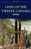 Lives of the Twelve Caesars (Wordsworth Classics of World Literature) (Wadsworth Classics of World Literature) (185326475X) by Suetonius