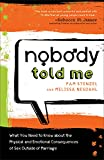 Nobody Told Me: What You Need to Know About the Physical and Emotional Consequences of
