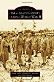 img - for Palm Beach County During World War II (Images of America) book / textbook / text book