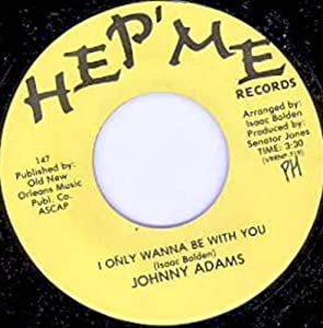 "I Only Wanna Be With You - Johnny Adams 7"" 45"