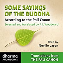 Some Sayings of the Buddha: An Anthology selected and translated by F L Woodward (       UNABRIDGED) by F. L. Woodward Narrated by Neville Jason