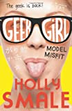 Holly Smale Model Misfit (Geek Girl, Book 2)