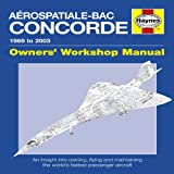 David Leney Concorde Manual: An insight into flying, operating and maintaining the world's first supersonic passenger jet (Haynes Owners' Workshop Manuals)