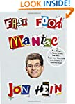 Fast Food Maniac: From Arby's to Whit...