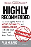 img - for Highly Recommended: Harnessing the Power of Word of Mouth and Social Media to Build Your Brand and Your Business book / textbook / text book