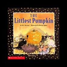 The Littlest Pumpkin | Livre audio Auteur(s) : R. A. Herman Narrateur(s) : Peter Linz