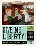 Give Me Liberty!: An American History (Brief Third Edition)  (Vol. 2)
