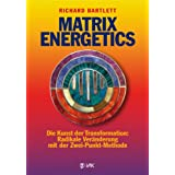 "Matrix Energetics: Die Kunst der Transformation: Radikale Ver�nderung mit der Zwei-Punkt-Methodevon ""Richard Bartlett"""