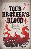 David Towsey Your Brother's Blood (The Walkin' Trilogy)