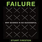 Failure: Why Science Is so Successful | Stuart Firestein