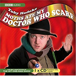 Moths Ate My Doctor Who Scarf - Toby Hadoke
