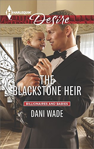 Dani Wade - The Blackstone Heir (Billionaires and Babies)
