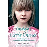 Daddys Little Earner A Heartbreaking Yes Storyby Maria Landon