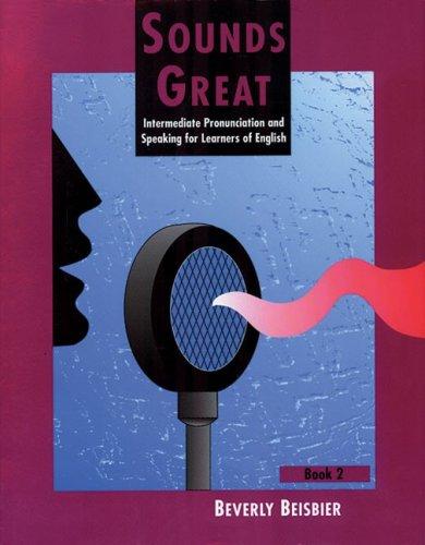 Sounds Great, Book 2: Intermediate Pronunciation and...