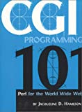 Cgi Programming 101: Programming Perl for the World Wide Web