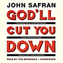 God'll Cut You Down: The Tangled Tale of a White Supremacist, a Black Hustler, a Murder, and How I Lost a Year in Mississippi Audiobook by John Safran Narrated by Tom Bromhead