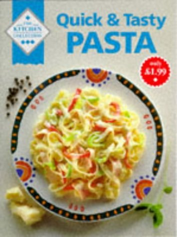 Quick and Tasty Pasta (The kitchen collection)