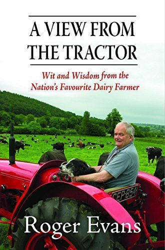 a-view-from-the-tractor-wit-and-wisdom-from-the-nations-favourite-dairy-farmer-by-roger-evans-2014-h