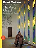 Henri matisse :  the vence chapel : diary of a creation /