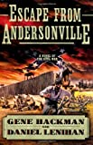 img - for Escape from Andersonville: A Novel of the Civil War book / textbook / text book