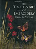 img - for The Timeless Art of Embroidery (Helen Stevens' Masterclass Embroidery) book / textbook / text book