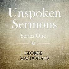 Unspoken Sermons: Series One | Livre audio Auteur(s) : George MacDonald Narrateur(s) : Bill Fike