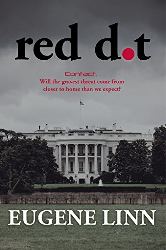 Red Dot: Contact. Will the gravest threat come from closer to home than we expect? by Eugene Linn