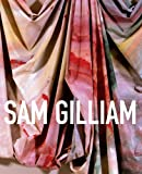 Sam Gilliam: A Retrospective